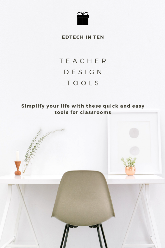 Simplify your life with these quick, easy, and free design tools for your classroom.