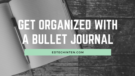Learn how you can get your life organized with a Bullet Journal